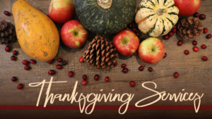 Thanksgiving Services at Lake Community Church