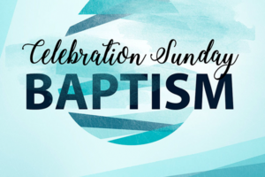 Baptism Celebration Sunday