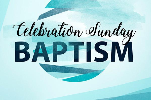 Baptism Celebration Sunday