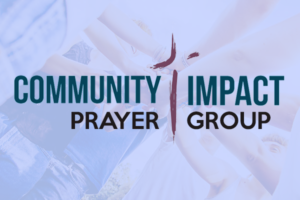 Community Impact Prayer Group