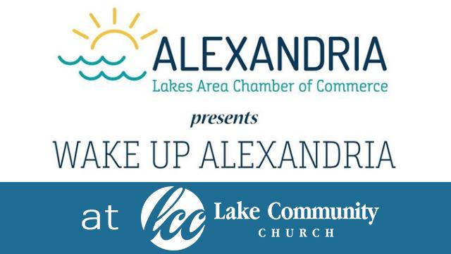 Wake Up Alexandria - Lakes Area Chamber of Commerce - Lake Community