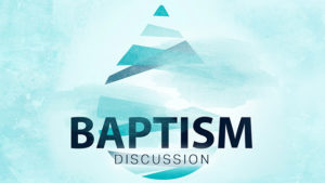 Baptism Discussion