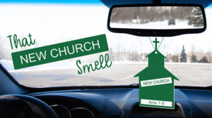 That New Church Smell