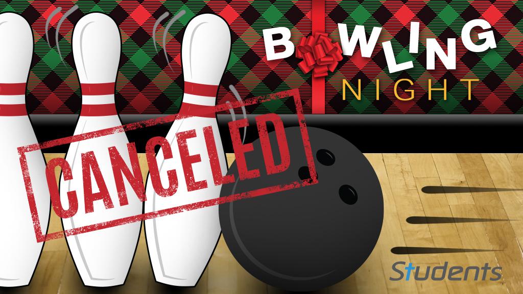 Bowling Night Canceled