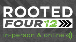 Rooted 412 in-person and online