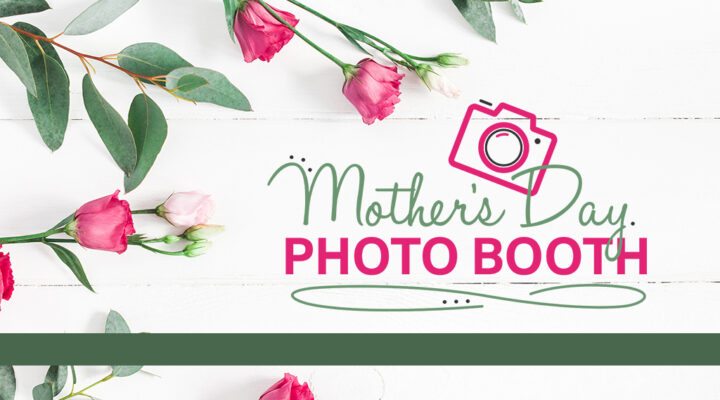 Mother's Day Photo Booth