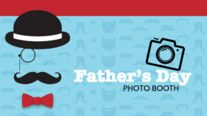 Fathers Day Photo Booth