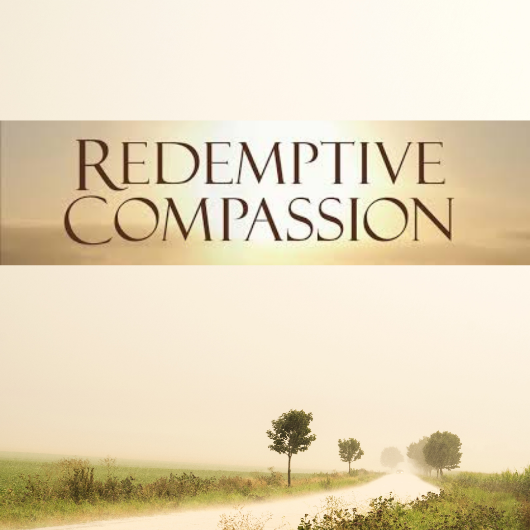 Redemptive Compassion